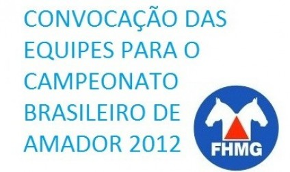 CONVOCAÇÃO DAS EQUIPES PARA O CAMPEONATO BRASILEIRO DE AMADOR 2012