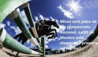 Minas será palco de um Campeonato Nacional, o CBS de Masters está chegando e promete ser incrível!